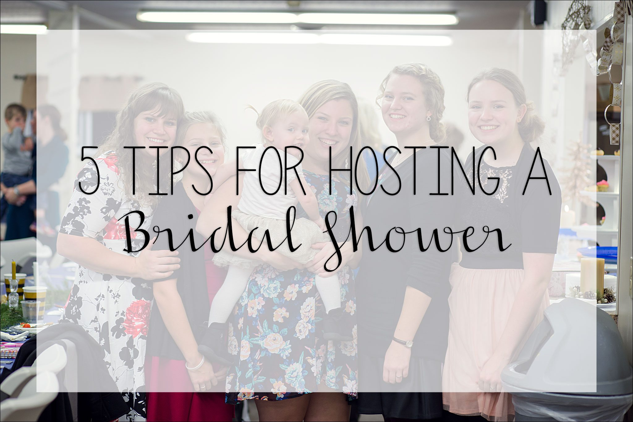 5 Tips For Hosting A Bridal Shower / Irwin, PA