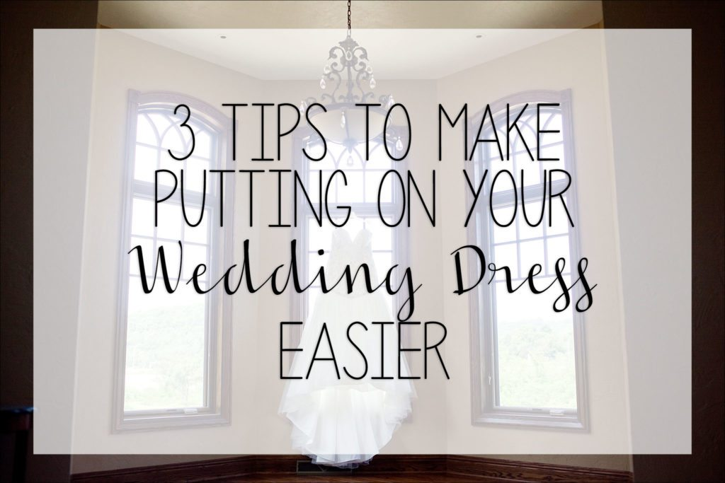 e33a2cd4e1a3 3 Tips to Make Putting On Your Wedding Dress Easier / Irwin, PA
